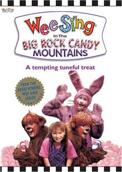 Wee Sing The Big Rock Candy Mountains